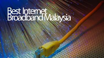 Best Internet Broadband Malaysia