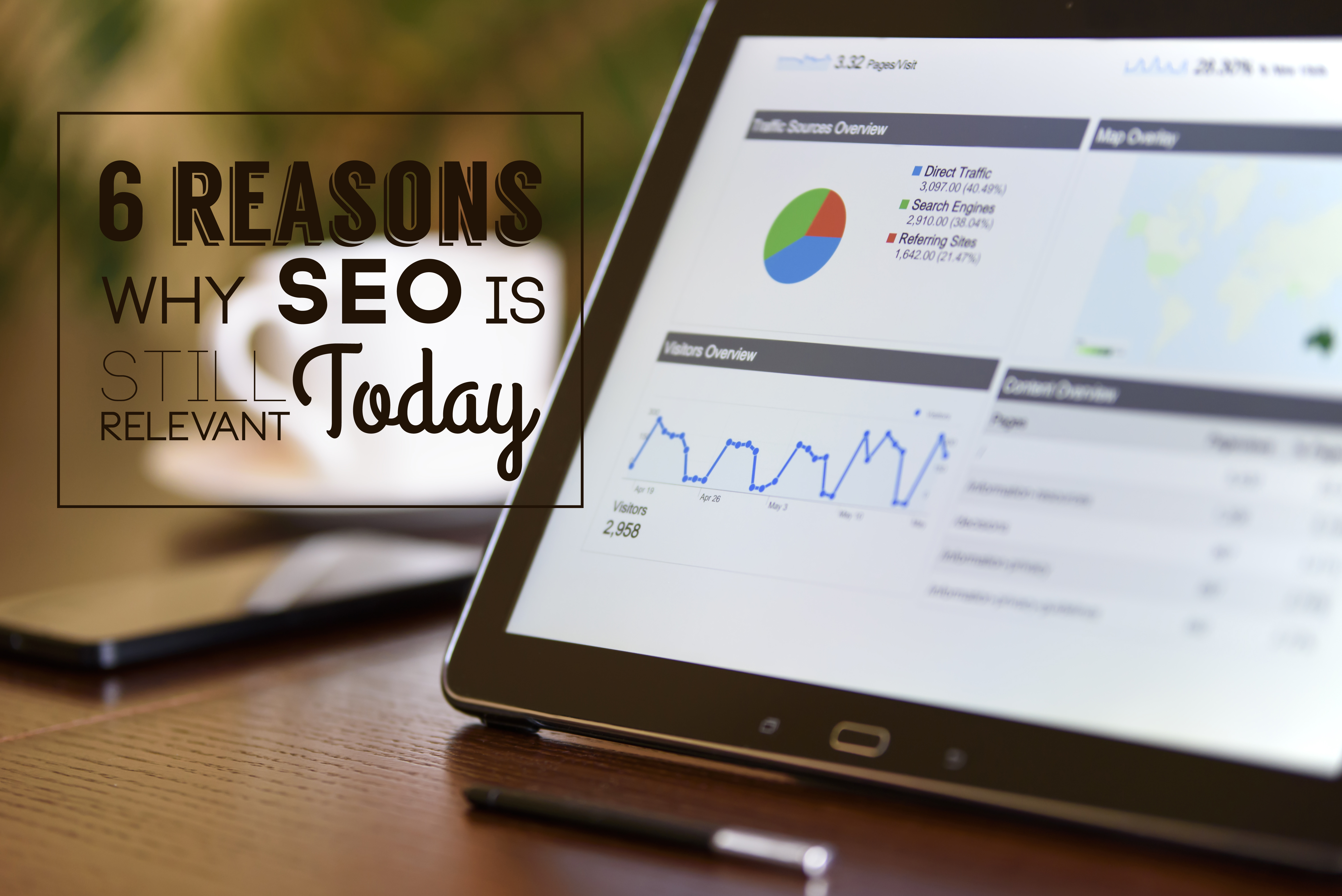 8 Reasons Why SEO is Still Relevant Today