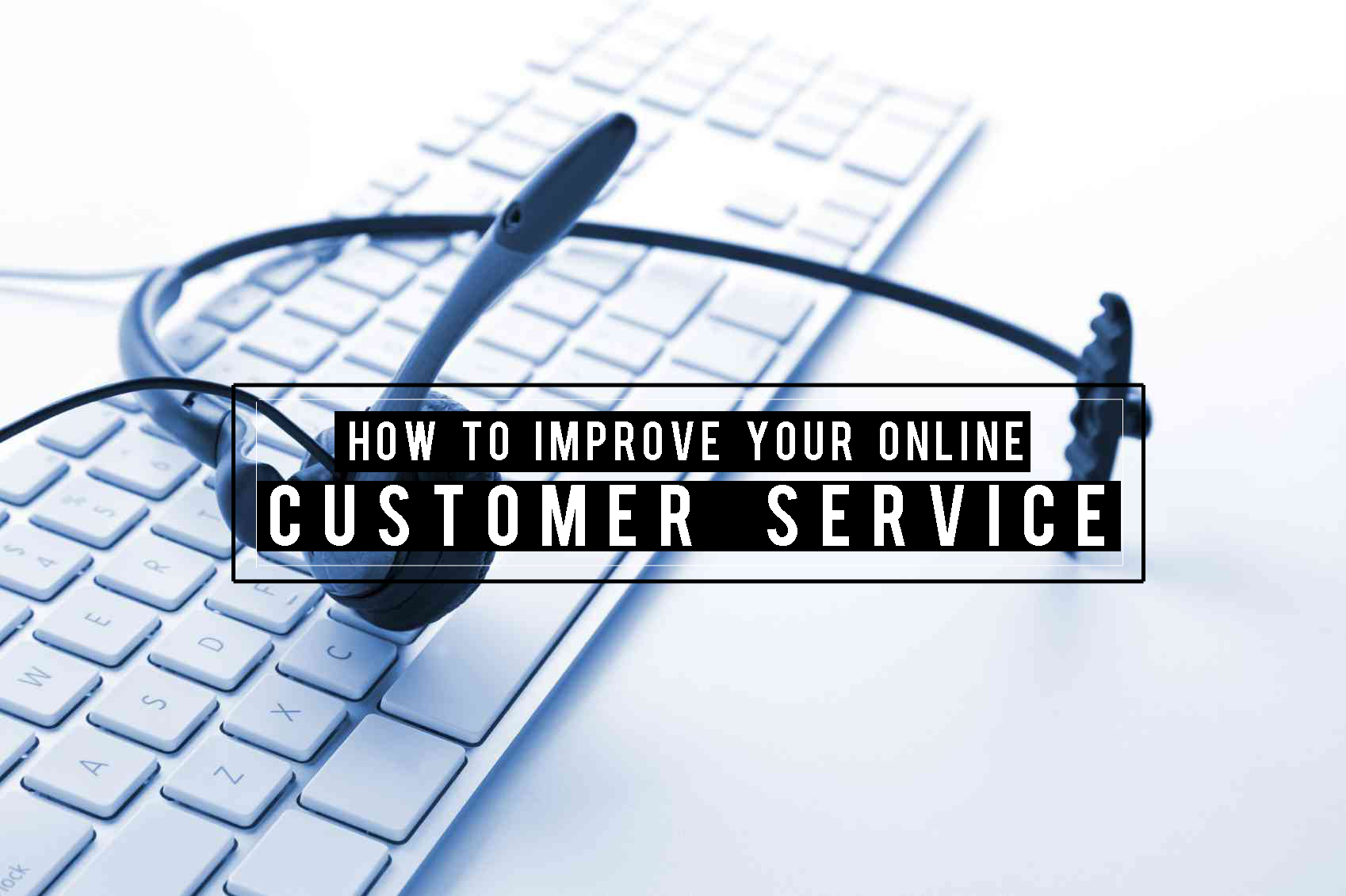 How to Improve your Online Customer Service