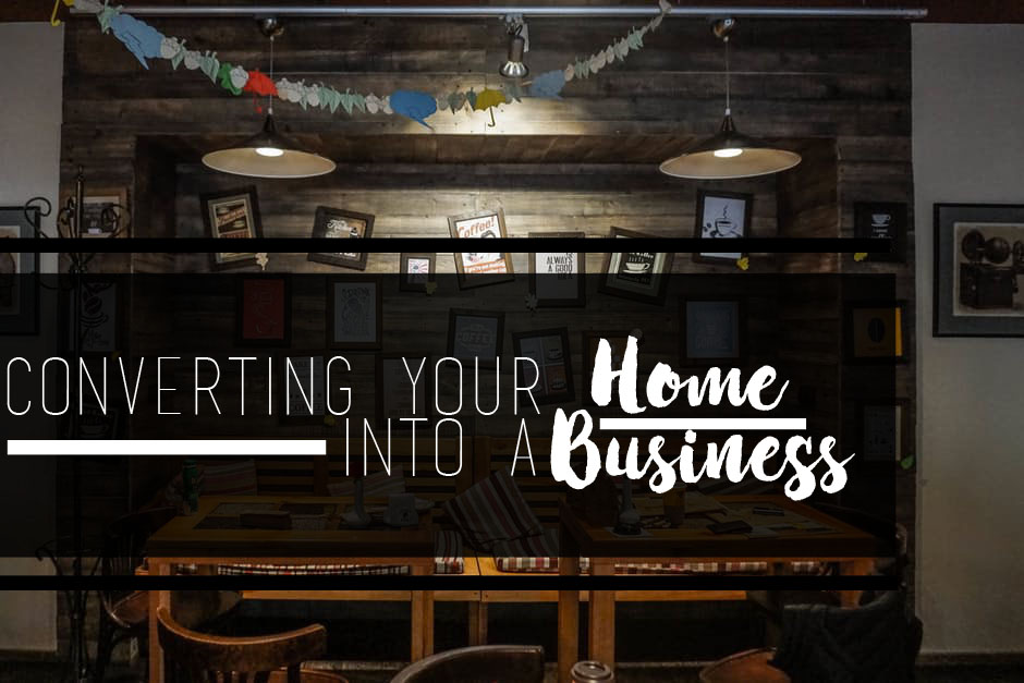 Converting Your Home into a Business