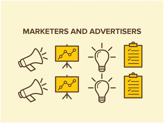 Marketers and Advertisers