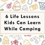 6 Life Lessons Kids Can Learn while Camping
